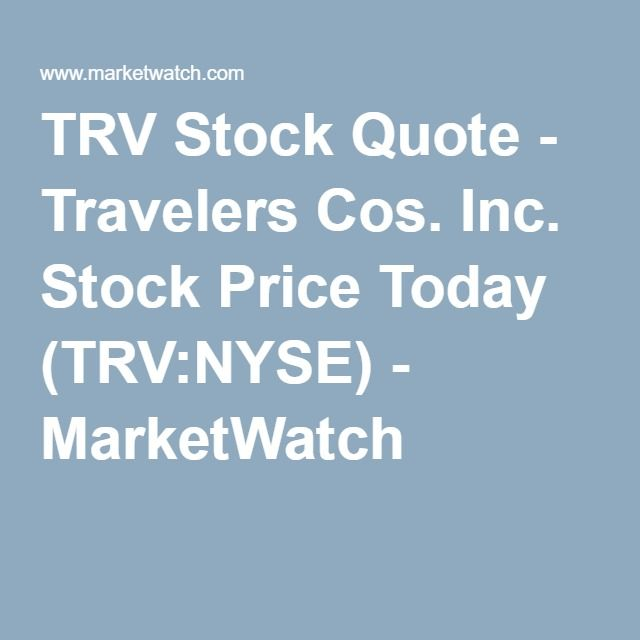 TRV Stock Quote - Travelers Cos. Inc. Stock Price Today (TRV:NYSE) - MarketWatch