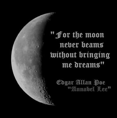 And the stars never rise but I feel the bright eyes, of the beautiful Annabel Lee..