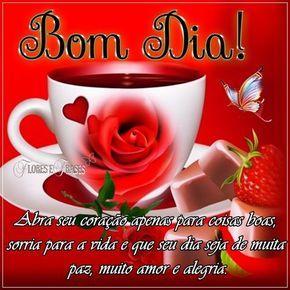 Bom Dia Abra seu coração apenas para coisas boas, sorria para a vida e que seu dia seja de muita paz, muito amor e alegria.