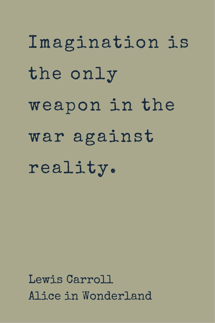 """""""Imagination is the only weapon in the war against reality."""" ― Lewis Carroll, Alice in Wonderland. Click on this image to see the biggest collection of famous quotes on the net! Personal Developmental Quotes #Quote"""
