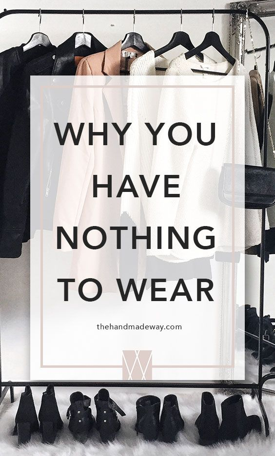 Why you have nothing to wear. TheHandmadeWay by Erin Elizabeth.  #Fashion