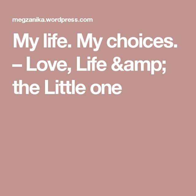 My Life My Choices Quotes: 1000+ Ideas About My Life My Choice On Pinterest