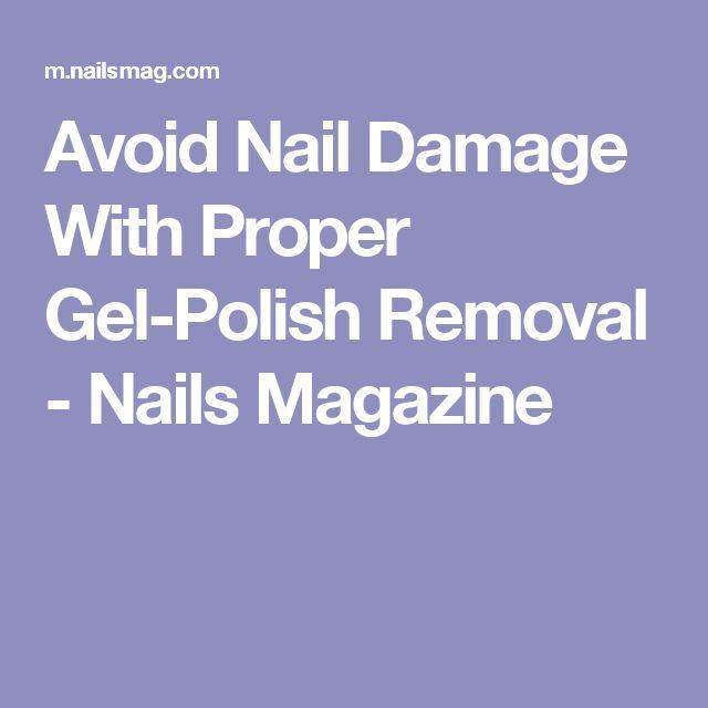 Avoid Nail Damage With Proper Gel-Polish Removal - Nails Magazine