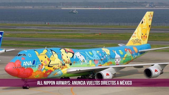 All Nippon Airways (ANA) aerolínea Japonesa anuncia vuelos directos a México - Japón And More #vuelosmexico