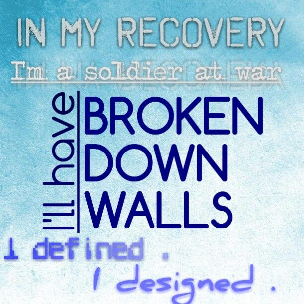 I will . Recover . I will . Just wait for that moment . But to break past my walls, get rid of my defences and lose the war . It's a real challenge . But for them ☆ I will . James Arthur's song, Recovery.