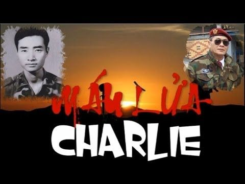 MÁU LỬA CHARLIE ( PHẦN 1 ) - YouTube
