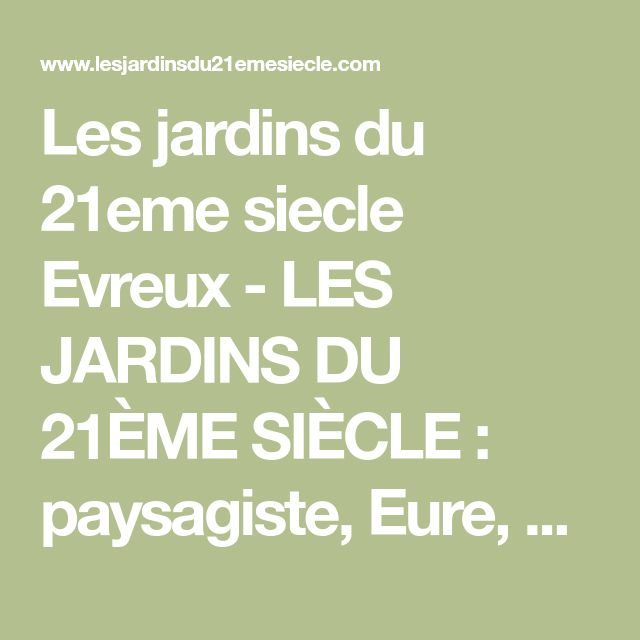 Les jardins du 21eme siecle Evreux - LES JARDINS DU 21ÈME SIÈCLE : paysagiste, Eure, 27, Louviers, amenagement exterieur, entretien espace vert, pose de portail