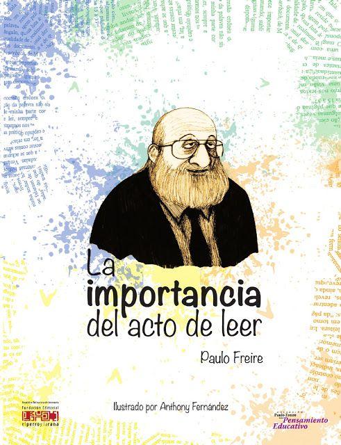 La importancia del acto de leer. Paulo Freire