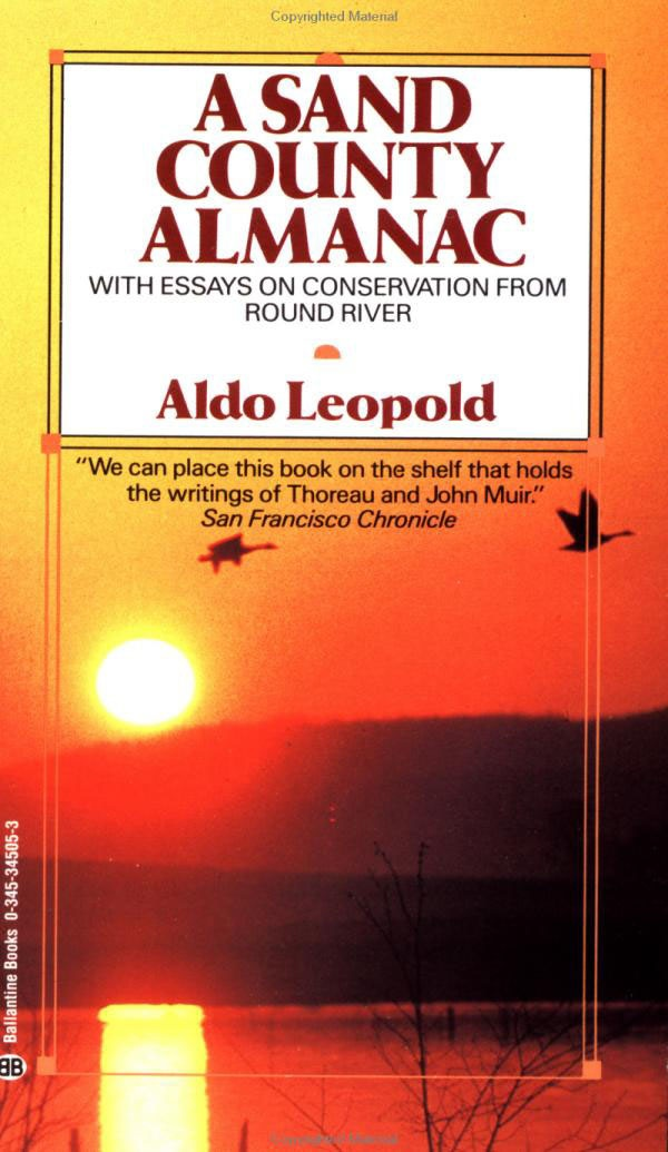 aldo leopolds land ethic theory in a sand county almanac Anniversary of a sand county almanac'' and the legacy of aldo leopold (winter , 1998), pp 741-744  theory to date, the land ethic, is an extension of.