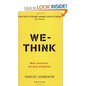 We Think - Charles Leadbeater's look at the rise of the new organisational structure.