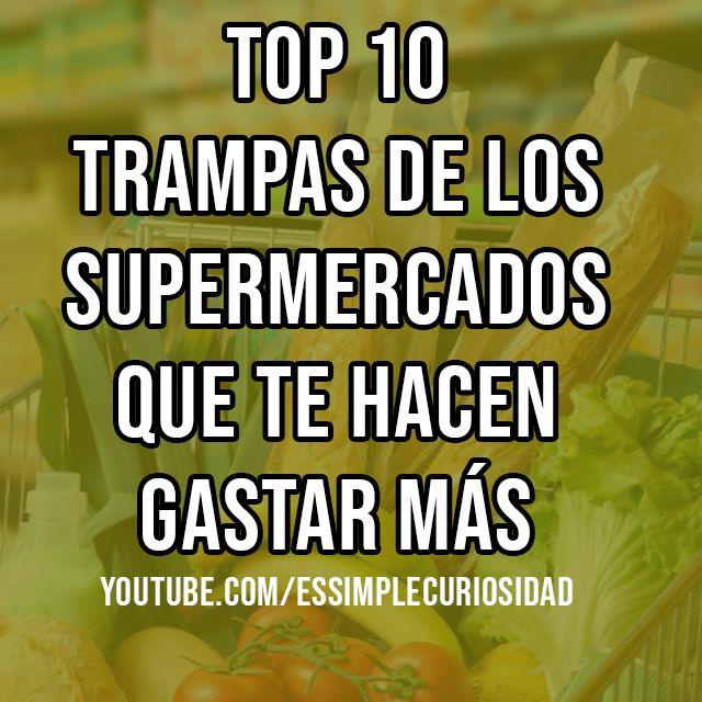 TOP 10 TRAMPAS DE LOS SUPERMERCADOS QUE TE HACEN GASTAR MÁS  #SUPERMERCADOS #trucos #trampas #psicologia #manipulacion #curiosidades #comida #video #paginas #vlogs