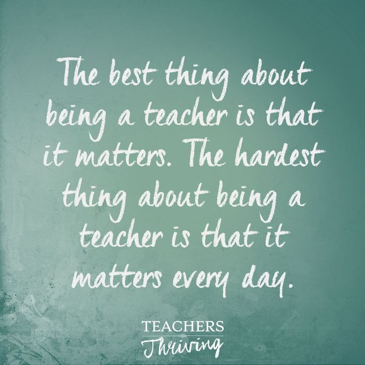 The best thing about being a teacher is that it matters. The hardest thing about being a teacher is that it matters every day. Inspirational quotes fo…