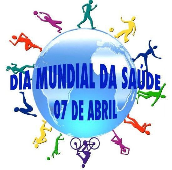 Dia Mundial da Saúde - 7 de abril