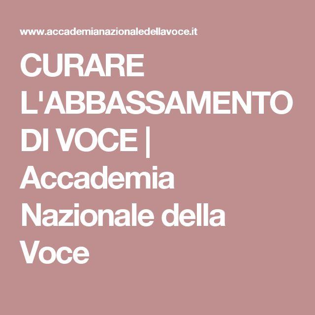 CURARE L'ABBASSAMENTO DI VOCE | Accademia Nazionale della Voce