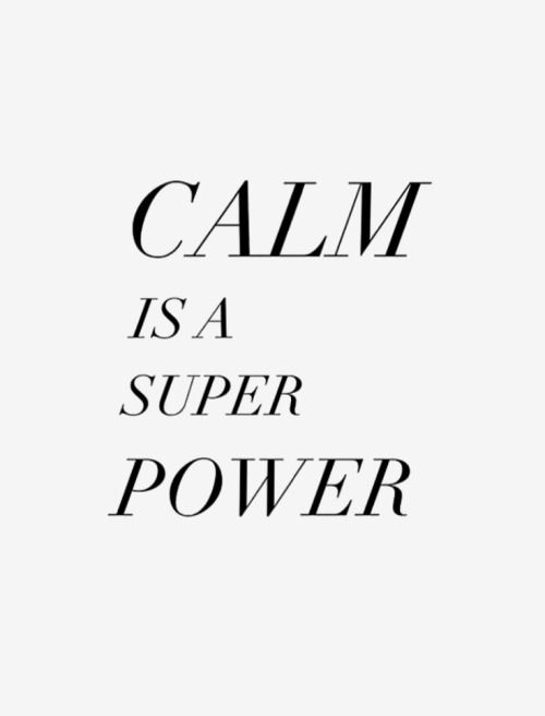 Keeping calm will be my super power