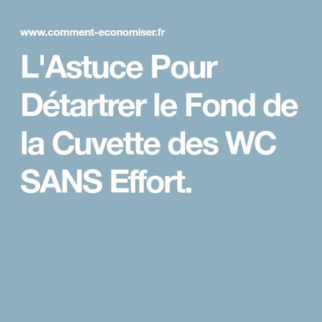 L'Astuce Pour Détartrer le Fond de la Cuvette des WC SANS Effort.
