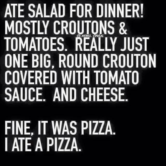 Ate salad for dinner.