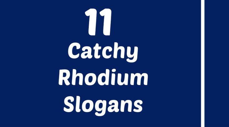 Rhodium Slogans | Element Slogans | Pinterest Rhodium Element Project