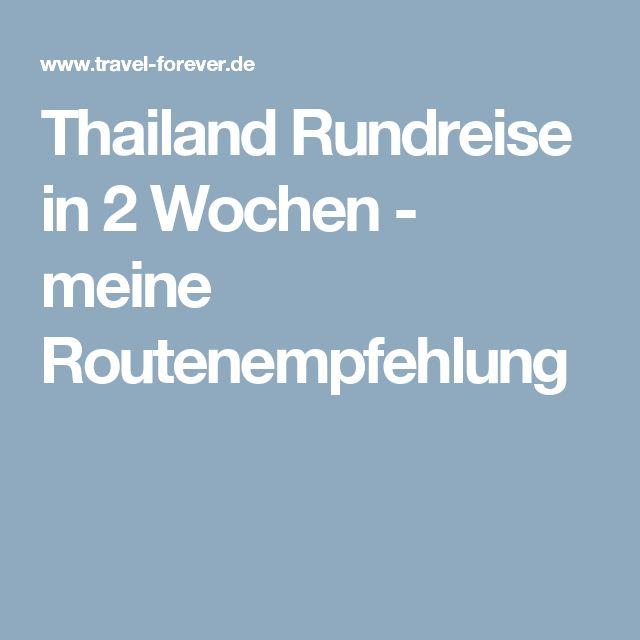 Thailand Rundreise in 2 Wochen - meine Routenempfehlung