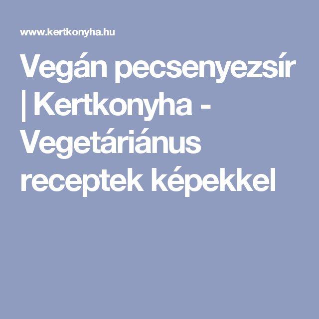 Vegán pecsenyezsír | Kertkonyha  - Vegetáriánus receptek képekkel