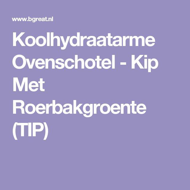 Koolhydraatarme Ovenschotel - Kip Met Roerbakgroente (TIP)