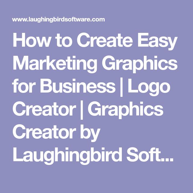 How to Create Easy Marketing Graphics for Business | Logo Creator | Graphics Creator by Laughingbird Software