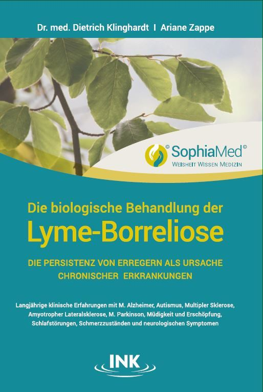 """Die biologische Behandlung der Lyme-Borreliose . Die Persistenz von Erregern als Ursache Chronischer Erkrankungen Buch 320 Seiten Der Begriff """" Lyme-Borreliose"""" schließt heute alle Krankheitsbilder..."""