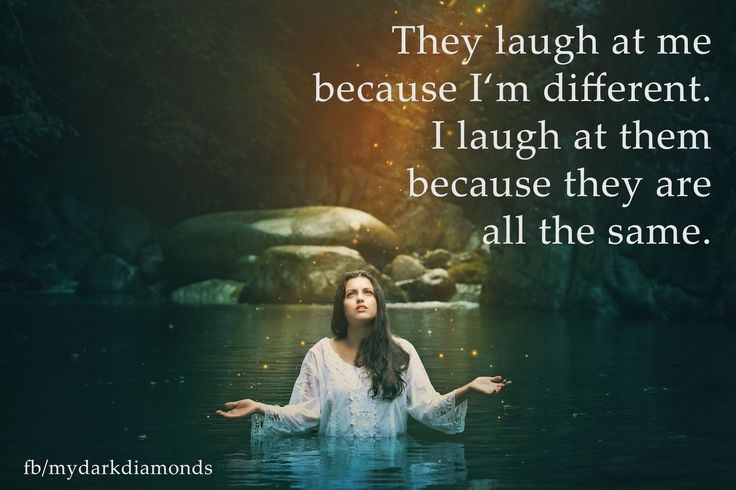 They laugh at me because I'm different. I laugh at them because they are all the same. Mehr auf www.bittersweet.de #mydarkdiamonds #fantasy #romance