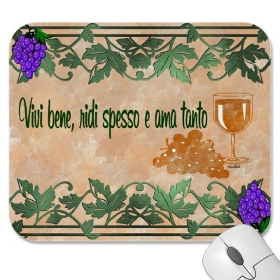 Vivi bene ridi spesso e ama tanto mouse mat. #italy Words to live by: live much, laugh well, love often $12.35