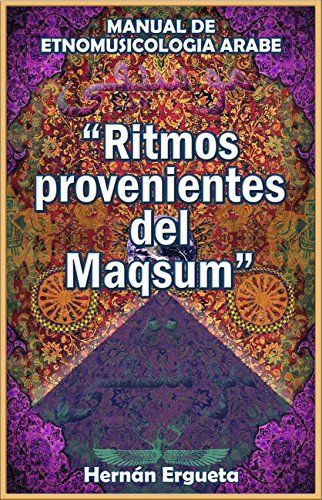 Ritmos Provenientes Del Maqsum: Manual De Etnomusicología... https://www.amazon.com/dp/B01MZB5SF6/ref=cm_sw_r_pi_dp_x_rYCNyb9YKEESK
