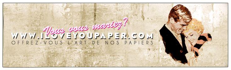 Vous vous aimez? Vous vous mariez? I Love You Paper vous crée toute votre papeterie pour le célébrer sur WWW.ILOVEYOUPAPER.COM