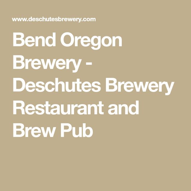 Bend Oregon Brewery - Deschutes Brewery Restaurant and Brew Pub