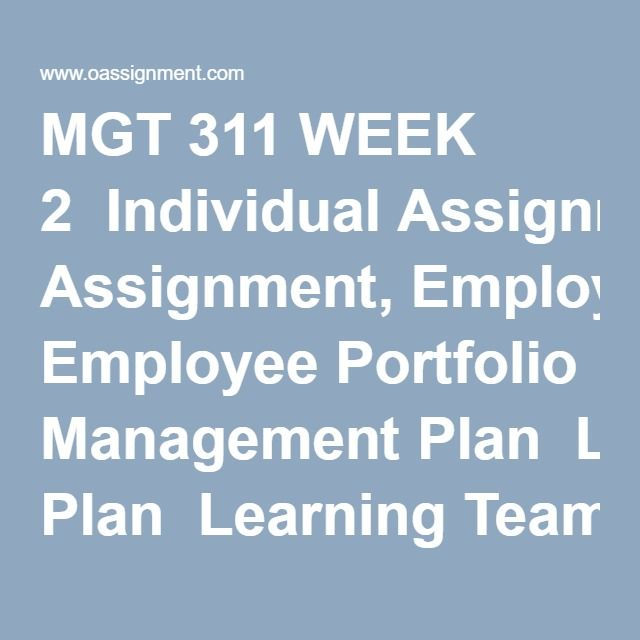 mgt 311 learning team reflection week Tutorialrank is a online tutorial store we provides mgt 311 week 4 learning team reflection (uop course.