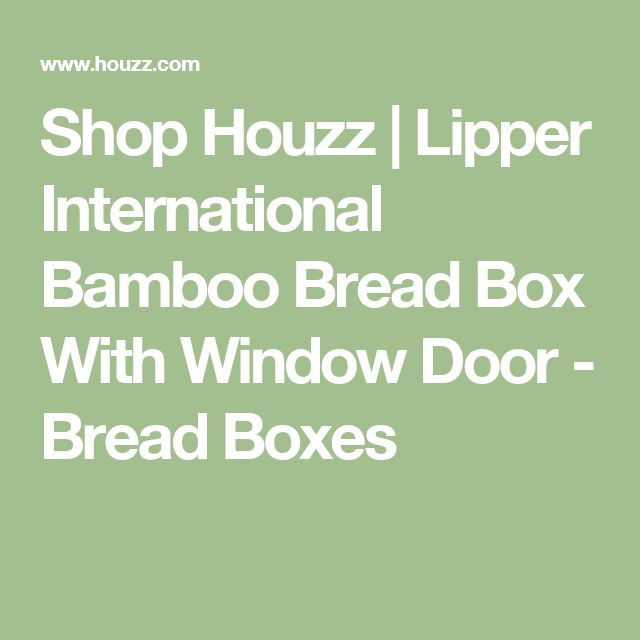 Shop Houzz | Lipper International Bamboo Bread Box With  Window Door - Bread Boxes