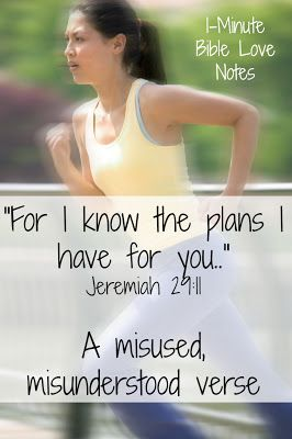 #14 MOST VIEWED BIBLE LOVE NOTE IN 2013: Not Those Plans. This 1-minute devotion explains a common misunderstanding about Jeremiah 29:11.