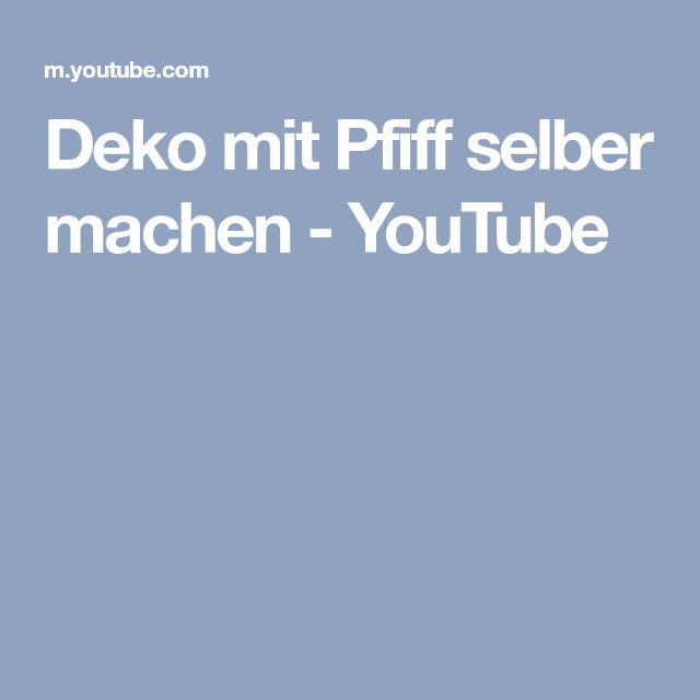 Deko mit Pfiff selber machen - YouTube