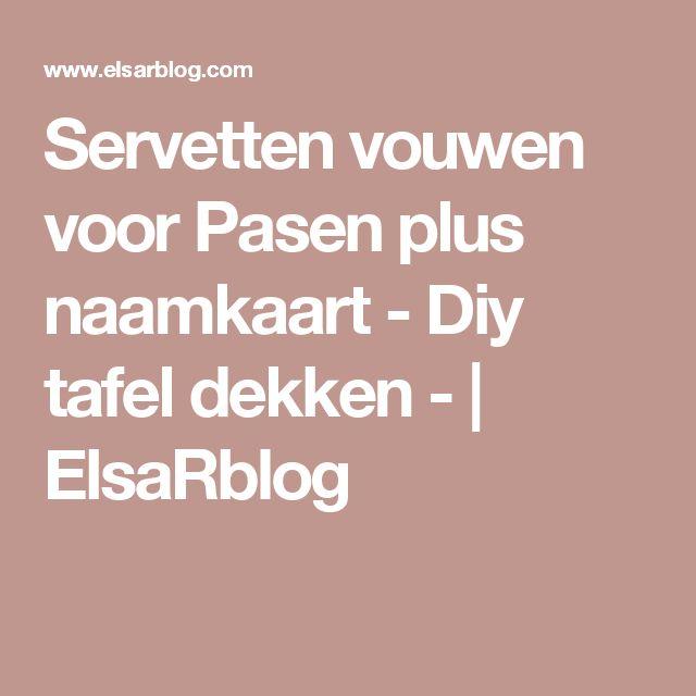Servetten vouwen voor Pasen plus naamkaart - Diy tafel dekken - | ElsaRblog