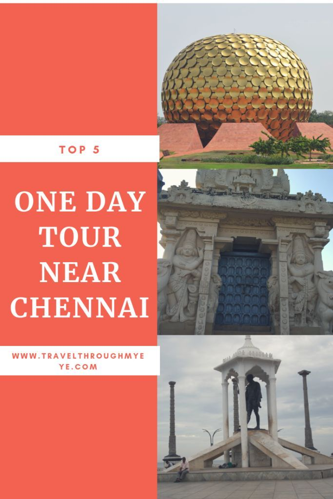 Top 5 Places For One Day Tour Near Chennai Travel Diary One Day Tour Day Tours Travel Around The World