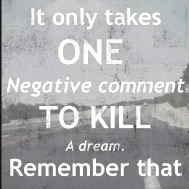 Be positive!: Remember This, Dreams, One Word, Truths, Negative Comment, So True, Teacher, Inspiration Quotes, True Stories