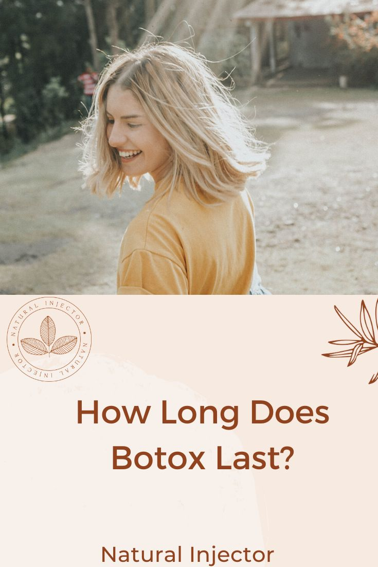How long does botox last los angeles natural injector