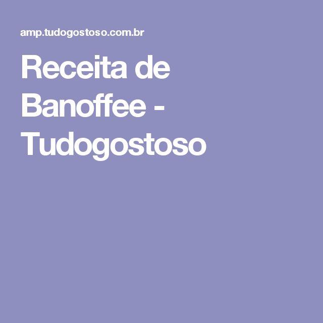 Receita de Banoffee - Tudogostoso
