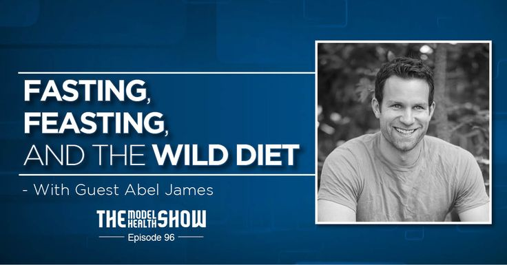 Fasting, Feasting, And The Wild Diet - With Abel James