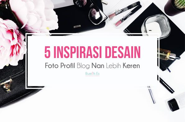5-inspirasi-desain-foto-profil-blog-keren