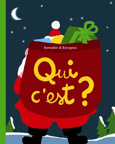 Qui c'est ? Album tout carton de Cédric RAMADIER & Vincent BOURGEAU  Éd. L'École des Loisirs, coll. Loulou & cie, 2014