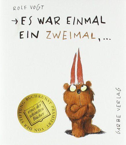 Es war einmal ein Zweimal. ( Ab 4 J.) von Rolf Vogt, http://www.amazon.de/dp/3930143054/ref=cm_sw_r_pi_dp_00o.sb08R73CW