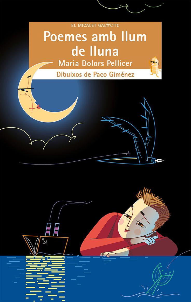 Títol: Poemes amb llum de lluna. Autor: PELLICER, Maria Dolors. Editorial: Bromera. Resum: Quan es fa fosc i la lluna apareix, arriba l'hora de dormir. Per a fer que vinga la soneta, que desapareguen totes les pors, i així demanar junts un somni de pirates, fades i dracs, no hi ha res millor que aquest llibre ple de música i ritmes dolços, que ens ajuda a relaxar-nos i ens convida a descansar. L'obrim?