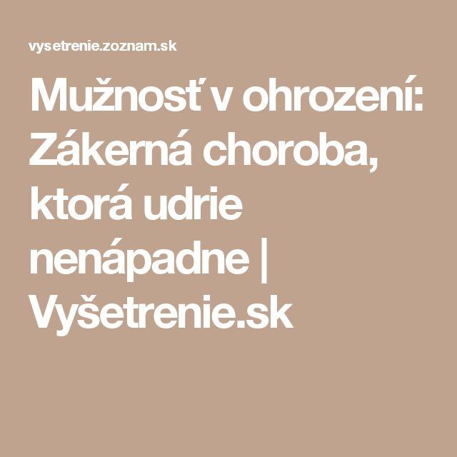 Mužnosť v ohrození: Zákerná choroba, ktorá udrie nenápadne   Vyšetrenie.sk