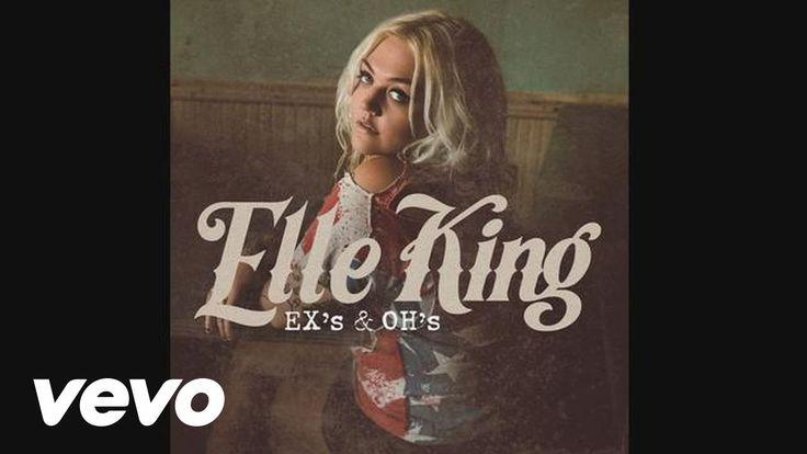 Elle King - Ex's & Oh's - And oh do I love this song. Here's to the ex's hung up on now distant ohs.