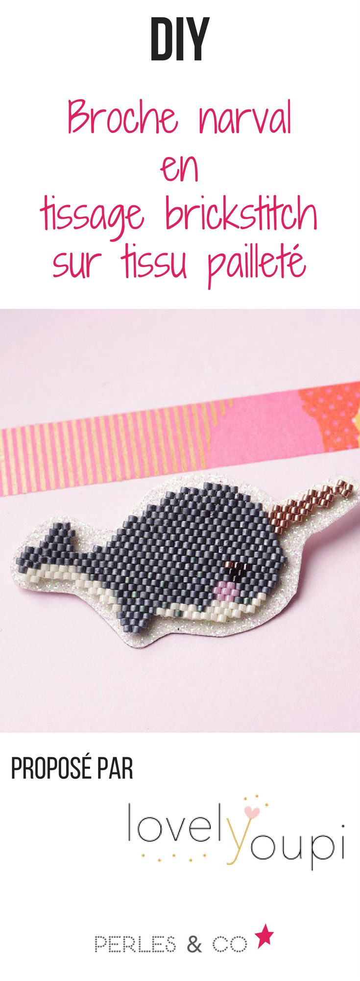 Connaissez-vous le narval? Il s'agit d'un mammifère marin qui est souvent appelé licorne des mers ... un animal idéal pour un joli tissage de perles !   Cécile du blog Lovelyoupi vous a préparé un diagramme et un tutoriel pour apprendre comment créer une broche tissée en perles Miyuki sur tissu pailleté. Ce bijou sera parfait sur votre chemise en jean ou gilet préféré ! #diy #tutoriel #narval #tissage #miyuki #perles #tuto