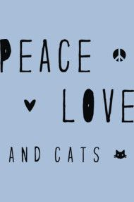 Peace, Love and Cats